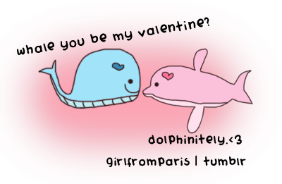 Whale you be my valentine dolphinitely