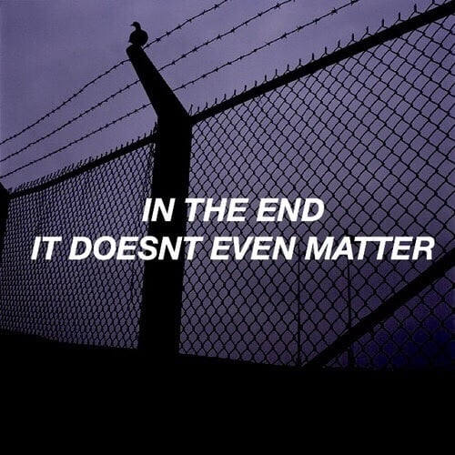 in the end it doesn't matter